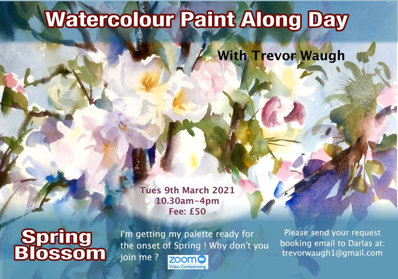 A days painting on Zoom with with Trevor Waugh. Spring Blossom Tutorial 9th March 2021