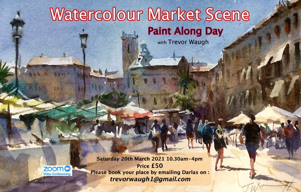 Watercolour Market Scene, Paint Along Day via Zoom 20th March 2021